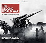 The Second World War, the Complete Illustrated History