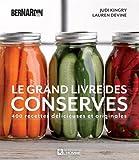 Le grand livre des conserves Bernardin: 400 recettes délicieuses et originales