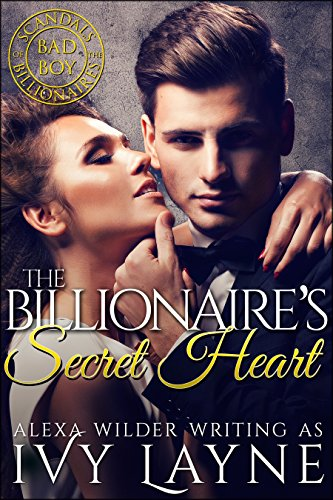 Rescued from worst blind date in history, Josephine spends a night of bliss with Holden. Believing it was a one night stand, she leaves, but leaves her heart behind. He can't stop thinking about her. The Billionaire's Secret Heart (A 'Scandals of the Bad Boy Billionaires' Romance) by Ivy Layne