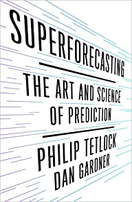 Superforecasting: The Art and Science…