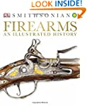 Smithsonian Firearms: An Illustrated...