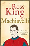 Machiavelli (Eminent Lives) (0007261276) by King, Ross