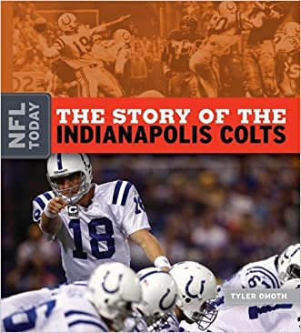 The Story of the Indianapolis Colts (NFL Today (Creative))