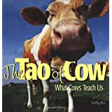 The Tao of Cow: What Cows Teach Us ~ Dolly Mu