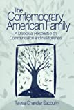 img - for The Contemporary American Family: A Dialectical Perspective on Communication and Relationships book / textbook / text book