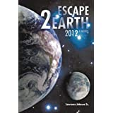 Escape 2 Earth 2012 ~ Lawrence Johnson
