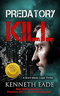 Legal Thriller: Predatory Kill, A Courtroom Drama by Kenneth Eade ebook deal
