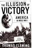 The Illusion Of Victory: Americans In World War I