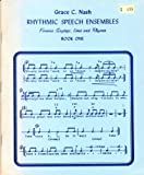 Rhythmic speech ensembles. Book one : famous sayings, lines, and rhymes