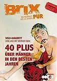 Werner Brix 'Brix Pur: 40Plus - Über Männer in den besten Jahre'