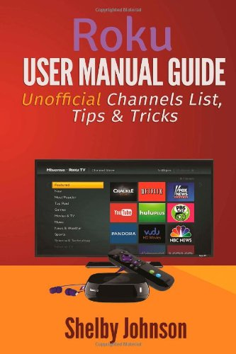 Roku User Manual Guide: Private Channels List, Tips & Tricks