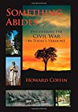 img - for By Howard Coffin Something Abides: Discovering the Civil War in Today's Vermont (1st First Edition) [Hardcover] book / textbook / text book