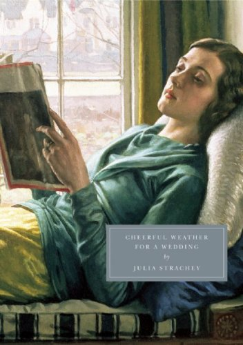 Cheerful Weather for the Wedding (Persephone Classics), Julia Strachey