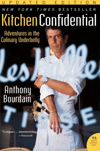 Kitchen Confidential Updated Edition: Adventures in the Culinary Underbelly (P.S.) by Anthony Bourdain