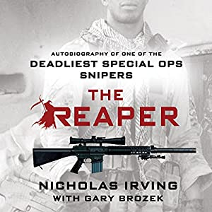 The Reaper - Autobiography of One of the Deadliest Special Ops Snipers - Nicholas Irving, Gary Brozek