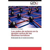 Las redes de actores en la gestión activa de los destinos turísticos: Elaboración de un modelo de análisis