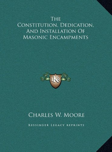 The Constitution, Dedication, and Installation of Masonic Encampments