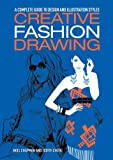 Creative Fashion Drawing: A Complete Guide to Design, Styles and Illustration (Essential Guide to Drawing Series) thumbnail