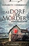 Das Dorf der Mörder: Kriminalroman