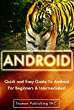Android: Android Programming The Easy Way.: Learn The Basics - Get Up and Running in in No Time.