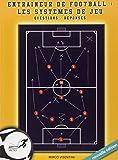 Entraîneur de football : Les systèmes de jeu Questions/ Réponses