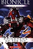 Bionicle Legends #7: Prisoners of the Pit (0439890349) by Farshtey, Greg