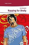 Rapping for Shelly: Englische Lektüre für das 3. Lernjahr. Mit Annotationen