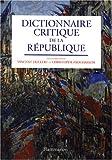 echange, troc Collectif, Jean-François Chanet, Frédéric Monier - Dictionnaire critique de la République
