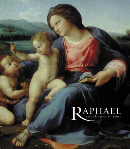 Raphael: From Urbino to Rome (National Gallery London)