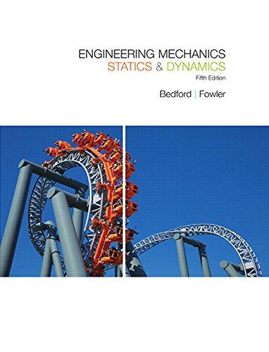 Engineering Mechanics: Statics & Dynamics (5th Edition)