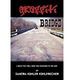 [ GRAFFITI BRIDGE (FIRST PRITING) ] By Kohlbrecher, Sandra Kohler ( Author) 2013 [ Paperback ]