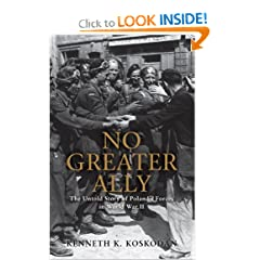 No Greater Ally: The Untold Story of Poland's Forces in World War II (General Military) by Kenneth K. Koskodan