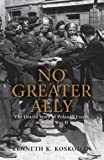 Kenneth K. Koskodan No Greater Ally: The Untold Story of Poland's Forces in World War II (General Military)