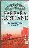 echange, troc Barbara Cartland - Le prince venu du froid
