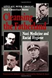 img - for Cleansing the Fatherland: Nazi Medicine and Racial Hygiene 1st (first) Edition by Aly, G?tz, Chroust, Peter, Pross, Christian published by The Johns Hopkins University Press (1994) book / textbook / text book