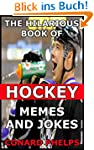 The Hilarious Book Of Hockey Memes An...