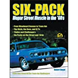 Six-Pack: Mopar Street Muscle in the 60's (S-A Design Performance History) ~ Robert Genat
