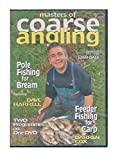 MASTERS OF COARSE ANGLING; FEEDER FISHING FOR CARP & POLE FISHING FOR BREAM