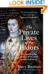 The Private Lives of the Tudors: Unco...