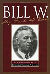 """Cover of """"Bill W My First 40 Years: An Au..."""