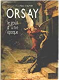 img - for Orsay, le gout d'une epoque (French Edition) book / textbook / text book