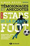 Témoignages et anecdotes sur les stars de la planète Foot : Maradona, Messi, Ribéry, Zidane, Ibrahimovic, Mourinho