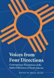 Voices from Four Directions: Contemporary Translations of the Native Literatures of North America (Native Literatures of the Americas)