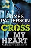 James Patterson By James Patterson - Cross My Heart: (Alex Cross 21)