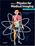img - for Farr's Physics for Medical Imaging, 2e book / textbook / text book
