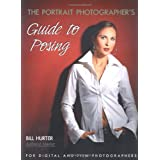 The Portrait Photographer's Guide to Posingby Bill Hurter