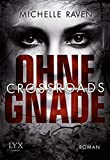 'Crossroads - Ohne Gnade' von Michelle Raven