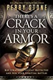 Theres a Crack in Your Armor: Key Strategies to Stay Protected and Win Your Spiritual Battles