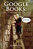 Google Books: Google Book Search and its Critics Peter Batke