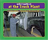 How It Happens at the Truck Plant (How It Happens, 4)